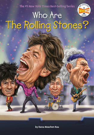 Who Are the Rolling Stones? by Dana Meachen Rau and Who HQ