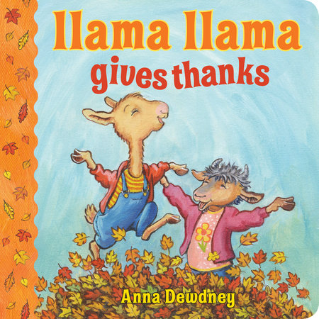 Llama Llama Gives Thanks by Anna Dewdney