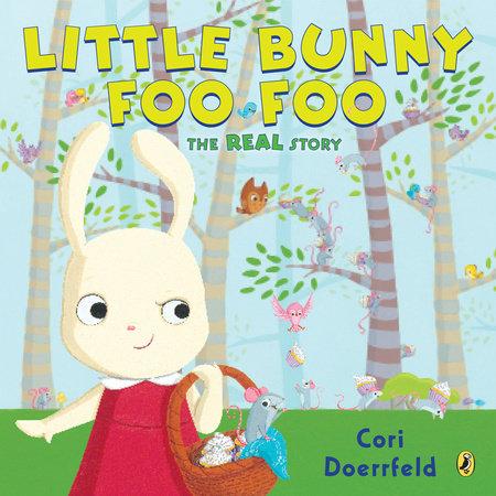 Little Bunny Foo Foo by Cori Doerrfeld