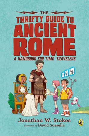 The Thrifty Guide to Ancient Rome by Jonathan W. Stokes