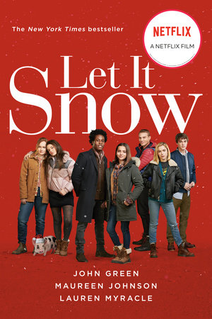 Let It Snow (Movie Tie-In) by John Green, Lauren Myracle and Maureen Johnson