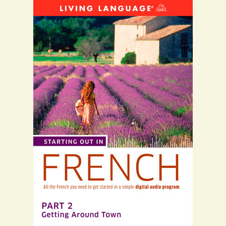 Starting Out in French: Part 2--Getting Around Town