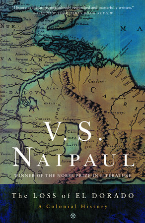 The Loss of El Dorado by V. S. Naipaul