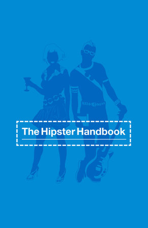 The Hipster Handbook by Robert Lanham