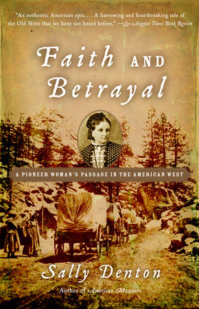 Faith and Betrayal by Sally Denton