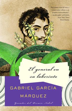 El general en su laberinto / The General in His Labyrinth by Gabriel García Márquez