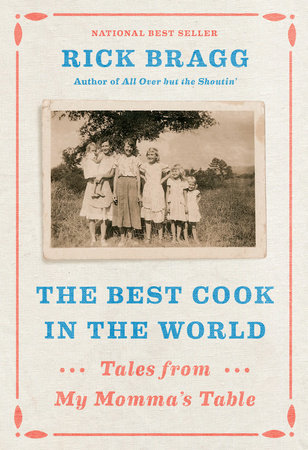 The Best Cook in the World by Rick Bragg