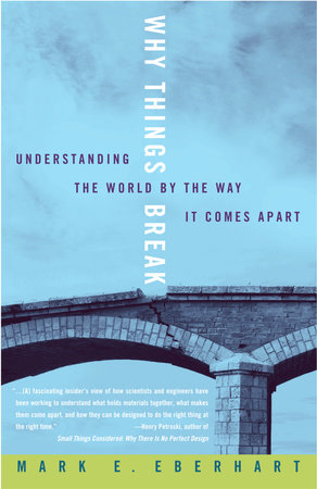 Why Things Break by Mark Eberhart
