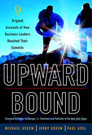 Upward Bound by Michael Useem, Jerry Useem and Paul Asel