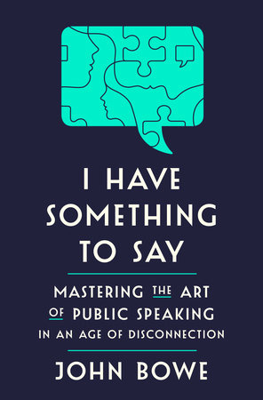 I Have Something to Say by John Bowe