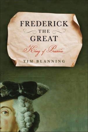 Frederick the Great by Tim Blanning
