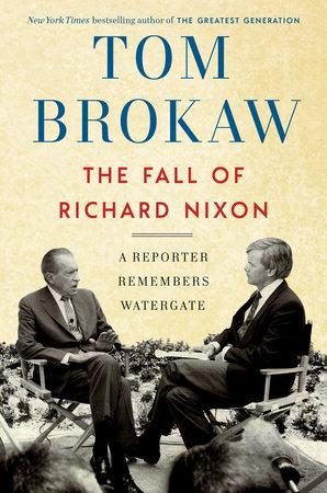 The Fall of Richard Nixon by Tom Brokaw