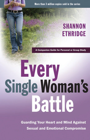 Every Single Woman's Battle by Shannon Ethridge