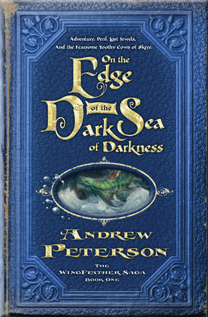On the Edge of the Dark Sea of Darkness by Andrew Peterson |  PenguinRandomHouse com: Books