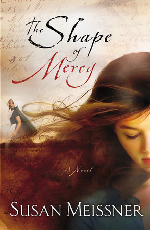 The Shape of Mercy by Susan Meissner