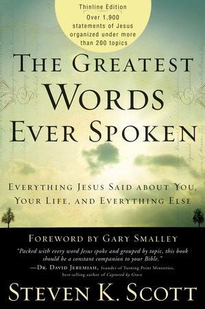 The Greatest Words Ever Spoken by Steven K. Scott