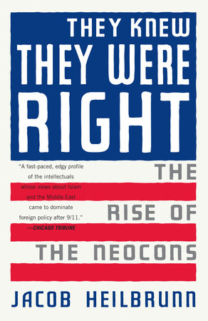 They Knew They Were Right by Jacob Heilbrunn