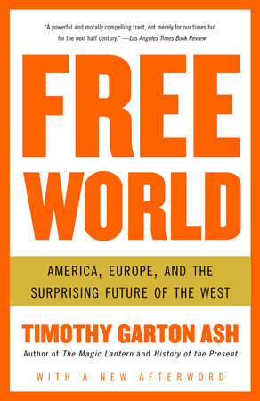 Free World by Timothy Garton Ash