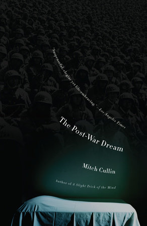 The Post-War Dream by Mitch Cullin