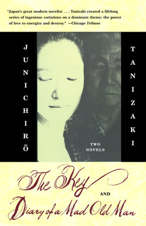 The Key & Diary of a Mad Old Man by Junichiro Tanizaki