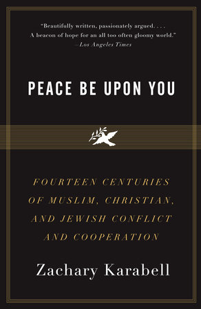 Peace Be Upon You by Zachary Karabell