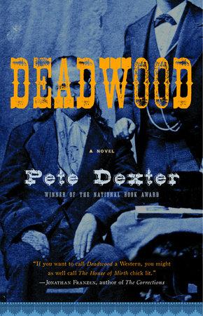 Deadwood by Pete Dexter