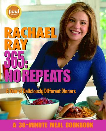Rachael Ray 365: No Repeats by Rachael Ray