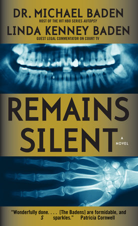 Remains Silent by Dr. Michael Baden and Linda Kenney Baden