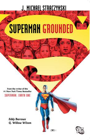 Superman: Grounded Vol. 1 by J. Michael Straczynski