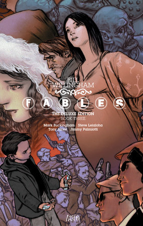 Fables: The Deluxe Edition Book Three by Bill Willingham