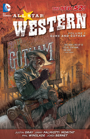All Star Western Vol. 1: Guns and Gotham (The New 52) by Justin Gray and Jimmy Palmiotti