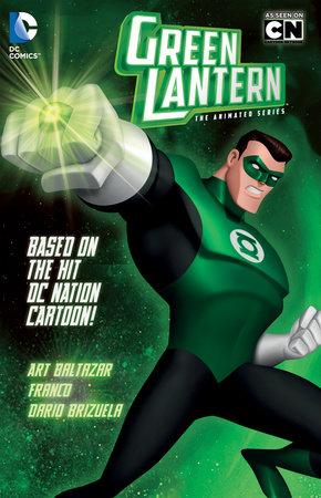 Green Lantern: The Animated Series by Art Baltazar and Franco Aureliani