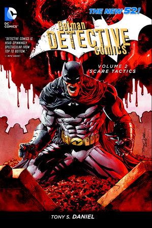 Batman: Detective Comics Vol. 2: Scare Tactics (The New 52) by Tony S. Daniel