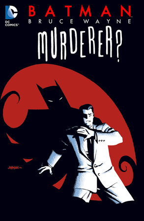 Batman: Bruce Wayne - Murderer? (New Edition) by Ed Brubaker