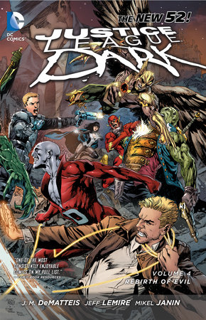 Justice League Dark Vol. 4: The Rebirth of Evil (The New 52) by Jeff Lemire