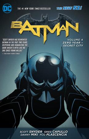 Batman Vol. 4: Zero Year- Secret City (The New 52) by Scott Snyder