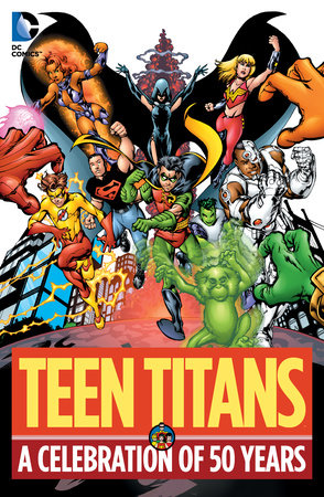 Teen Titans: A Celebration of 50 Years by Marv Wolfman and Geoff Johns