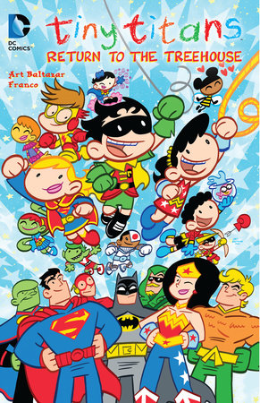 Tiny Titans: Return to the Treehouse by Art Baltazar