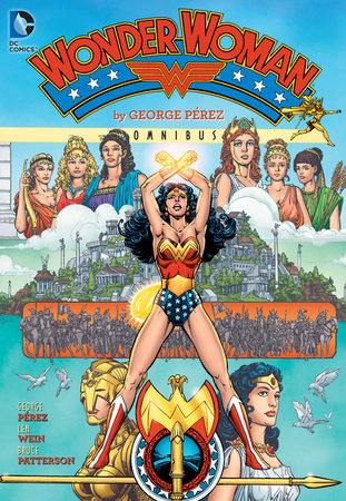 Wonder Woman by George Perez Omnibus Vol. 1 by George Perez