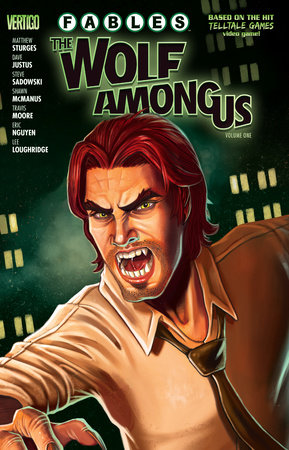 Fables: The Wolf Among Us Vol. 1 by Matthew Sturges and Dave Justus