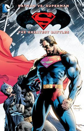 Batman vs. Superman: The Greatest Battles by Various