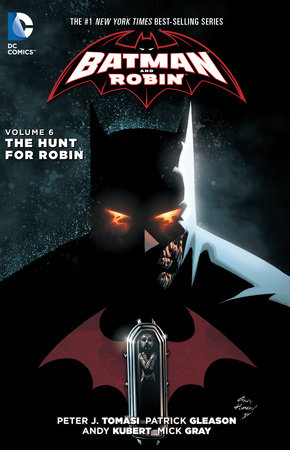 Batman And Robin Vol. 6: The Hunt For Robin (The New 52) by Peter J. Tomasi