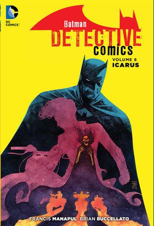 Batman: Detective Comics Vol. 6: Icarus (The New 52) by Francis Manapul and Brian Buccellato