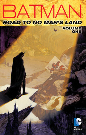 Batman: Road to No Man's Land Vol. 1 by Chuck Dixon