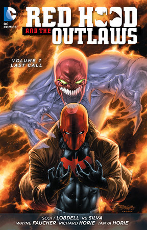 Red Hood and the Outlaws Vol. 7: Last Call (The New 52) by Scott Lobdell