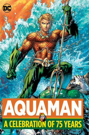 Aquaman: A Celebration of 75 Years by Various