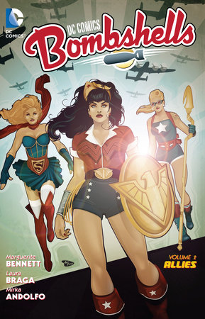 DC Comics: Bombshells Vol. 2: Allies by Marguerite Bennett