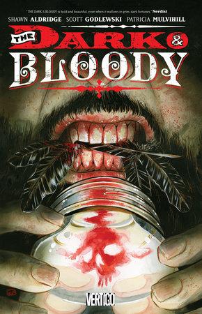 The Dark & The Bloody Vol. 1 by Shawn Aldridge