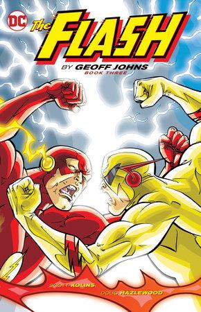 The Flash By Geoff Johns Book Three by Geoff Johns