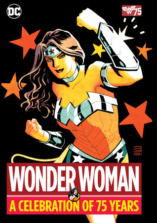 Wonder Woman: A Celebration of 75 Years by Various